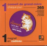 Editions Casa - 1 conseil de grand-mère chaque jour - 365 occasions d'apprendre et de bien démarrer la journée - Avec 1 magnet en cadeau.