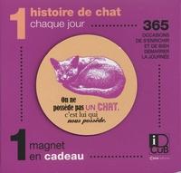 Editions Casa - 1 histoire de chat chaque jour - 365 occasions de s'enrichir et de bien démarrer la journée. Avec 1 magnet en cadeau.