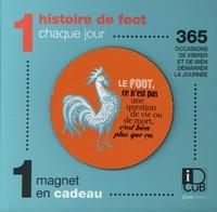 Editions Casa - 1 histoire de foot chaque jour - 365 occasions de vibrer et de bien démarrer la journée. Avec 1 magnet en cadeau.