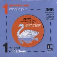Editions Casa - 1 pensée zen chaque jour - 365 occasions de méditer et de bien démarrer la journée - Avec 1 magnet en cadeau.