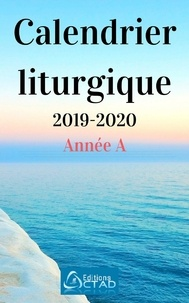 Editions Ctad - Calendrier liturgique catholique 2019-2020 (Année A).