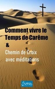 Editions Ctad - Comment vivre le temps de carême & chemin de croix avec méditations.