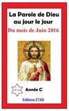 Editions Ctad et T. Aristide Didier Chabi T. Aristide Didier Chabi - La parole de Dieu au jour le jour (mois de Juin 2016).