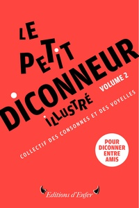 Editions d'Enfer - Petit Diconneur illustré - Tome 2, 48 mots pour diconner.