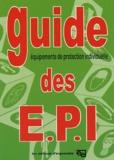 Editions d'Ergonomie - Guide des EPI - Des règles générales de santé et sécurité du travail aux règles particulières de mise en oeuvre des EPI.