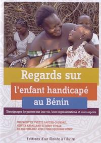 Yvette Gautier-Coiffard et Olivier Raballand - Regards sur l'enfant handicapé au Bénin. 1 DVD