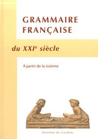Editions de Clairval - Grammaire francaise du XXIe siecle.