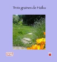 Editions de l'Iroli - Trois graines de Haïku.