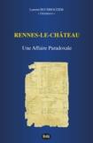 Editions de l'Oeil du Sphinx et Laurent Buchholtzer - Rennes-le-Château : Une Affaire Paradoxale.