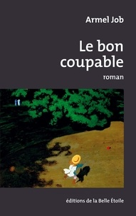 Armel Job - Le bon coupable.