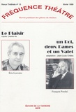 Eric Lorvoire et François Porché - Fréquence Théâtre N° 13, Février 1999 : Le plaisir ; Un Roi, deux Dames et un Valet.