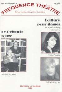 Robert Harling et Pierre Barillet - Fréquence Théâtre N° 14, Mai 1999 : Le Peignoir rouge ; Coiffure pour dames.