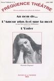 Pierrette Dupoyet - Fréquence Théâtre N° 15, Juillet 1999 : Au nom de... ; L'Amour plus fort que la mort ; L'Enfer.
