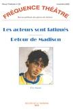 Eric Assous - Fréquence Théâtre N° 26, novembre 2002 : Les acteurs sont fatigués - Retour de Madison.