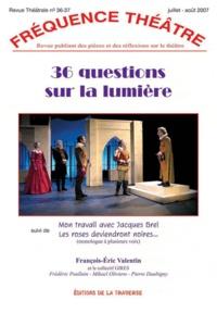 François-Eric Valentin - Fréquence Théâtre N° 36-37, Juillet-ao : 36 questions sur la lumière.