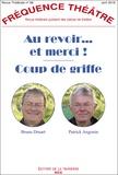 Bruno Druart et Patrick Angonin - Fréquence Théâtre N° 68, avril 2018 : Au revoir... et merci ! - Coup de griffe.