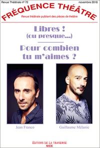 Jean Franco et Guillaume Mélanie - Fréquence Théâtre N° 72, novembre 2018 : Libres ! (ou presque...) - Pour combien tu m'aimes ?.