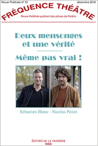 Sébastien Blanc et Nicolas Poiret - Fréquence Théâtre N° 73, décembre 2018 : Deux mensonges et une vérité - Pour combien tu m'aimes ?.