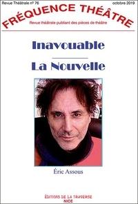 Eric Assous - Fréquence Théâtre N° 76, octobre 2019 : Inavouable ; La Nouvelle.