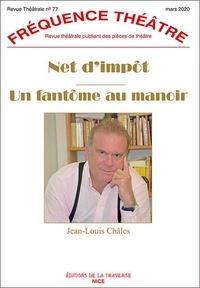 Jean-Louis Châles - Fréquence Théâtre N° 77, mars 2020 : Net d'impôt ; Un fantôme au manoir.