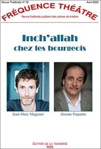 Jean-Marc Magnoni et Jerome Paquatte - Fréquence Théâtre N° 78, avril 2020 : Inch'Allah chez les bourgeois.