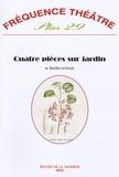 Pierre Barillet et Jean-Pierre Grédy - Fréquence théâtre Plus N° 29 : Quatre pièces sur jardin.