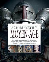 Editions de Lodi - La grande histoire du Moyen-Age - Retour sur l'art du Moyen-Age ; Châteaux-forts; cathédrales, églises ; Sculptures, vitraux, gravures.