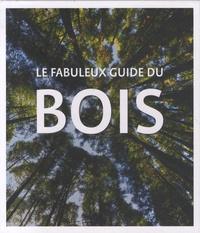 Editions de Lodi - Le fabuleux guide du bois - Edition français, anglais, néerlandais et allemand.