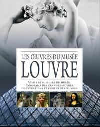 Editions de Lodi - Les oeuvres du Musée Louvre - Visite et histoire du musée ; Panorama des grandes oeuvres ; Illustrations et photos des oeuvres.