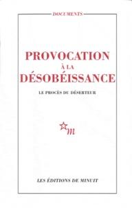 Editions de Minuit - Provocation à la désobéissance - Le procès du Déserteur.