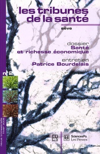 Patrice Bourdelais - Sève Les tribunes de la santé N° 21, Hiver 2008 : Santé et richesse économique.