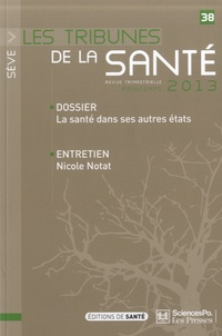 Dominique Dupont - Sève Les tribunes de la santé N° 38, Printemps 201 : La santé dans ses autres états.