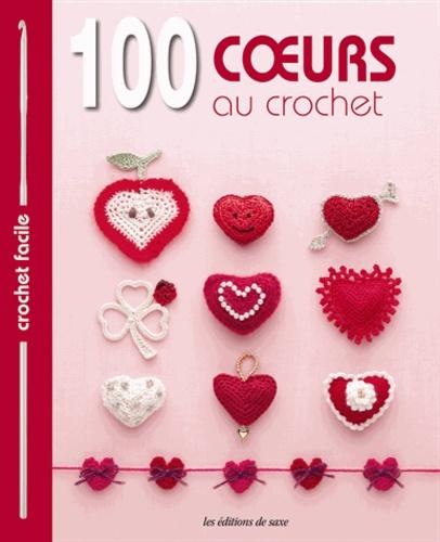 Editions de Saxe - 100 coeurs au crochet - Bordures & galons, motifs, napperons, fleurs.