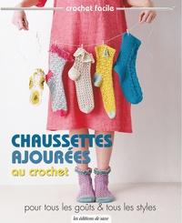 Editions de Saxe - Chaussettes ajourées au crochet - Pour tous les goûts et tous les styles.