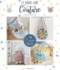 Editions de Saxe - Le grand livre de couture pour bébé - 72 créations faciles.