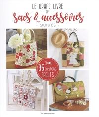 Editions de Saxe - Le grand livre des sacs & accessoires quiltés - 35 créations faciles.