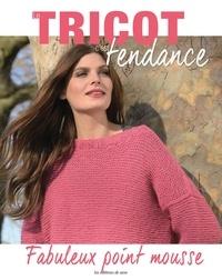 Editions de Saxe - Le tricot c'est tendance - Fabuleux point mousse.