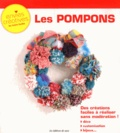 Editions de Saxe - Les pompons - Des créations faciles à réaliser sans modération !.