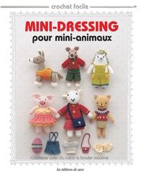 Editions de Saxe - Mini-dressing pour mini-animaux - Crocheter avec du coton à broder mouliné.