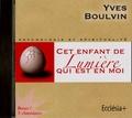 Yves Boulvin - Cet enfant de Lumière qui est en moi.