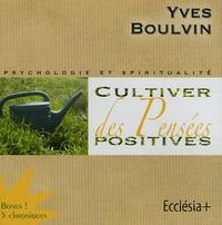 Yves Boulvin - Cultiver des Pensées positives.