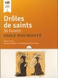 Odile Haumonté - Drôles de saints - 30 fioretti. 1 CD audio MP3