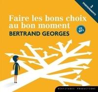 Bertrand Georges - Faire les bons choix au bon moment. 1 CD audio