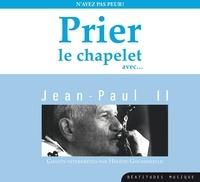 Hélène Goussebayle - Prier le chapelet avec... Jean-Paul II - N'ayez pas peur !. 1 CD audio