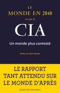 Editions des Equateurs et Piotr Smolar - Le monde en 2040 vu par la CIA.