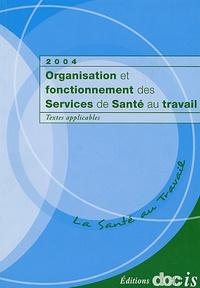 Editions Docis - Organisation et fonctionnement des services de santé au travail - Textes applicables.