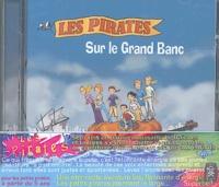 Les Pirates - Sur le grand banc - CD Audio.