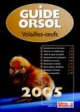 Gérard Le Boucher et  Collectif - Guide Orsol Volailles-Oeufs 2005.