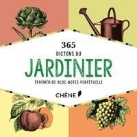 Editions du Chêne - 365 dictons du jardinier - Ephéméride bloc-notes perpétuelle.