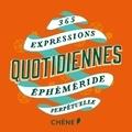 Editions du Chêne - 365 expressions quotidiennes - Ephéméride perpétuelle.